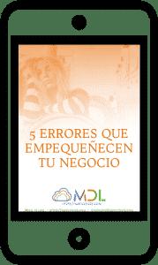 Conoce los 5 Errores que empequeñecen tu negocio - Mikel de Luis .Com